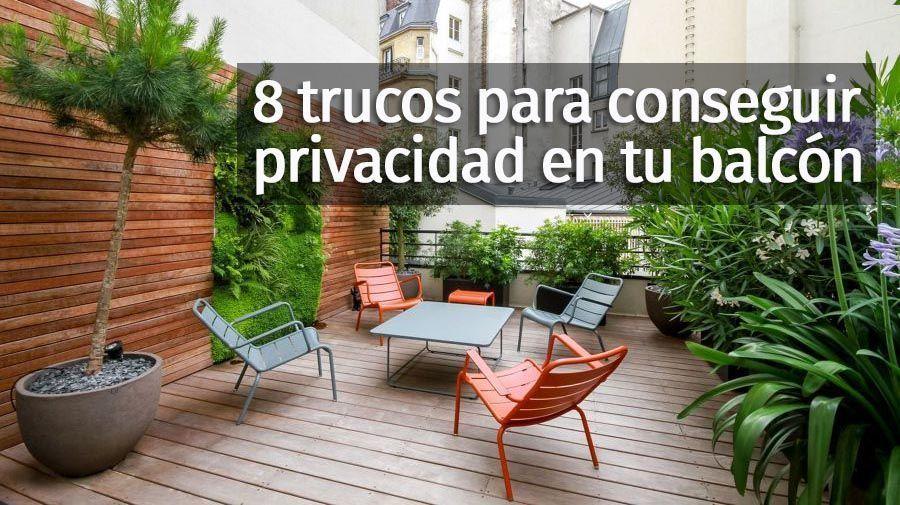 8 maneras de conseguir m s privacidad en tu balc n o terraza casas increiblescasas increibles - Como cerrar una terraza ...