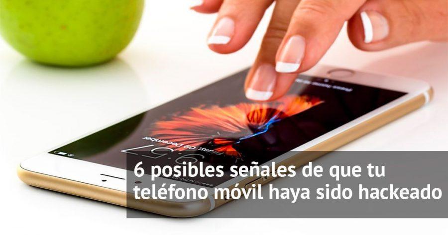 6 señales de que nuestro móvil puede haber sido hackeado